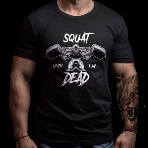 Sqat Till I'm Dead T-Shirt