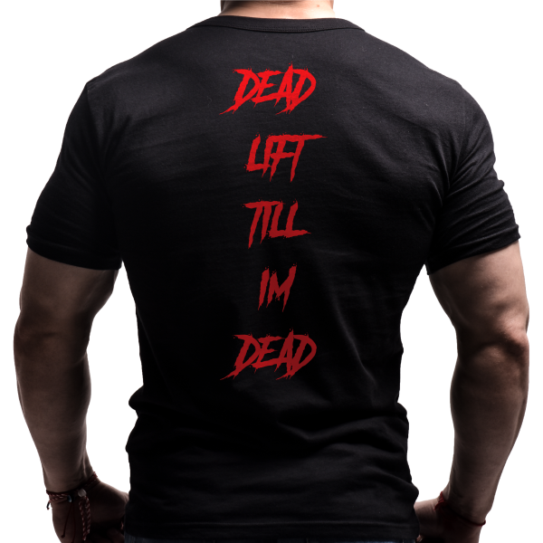 Deadlift Till I am Dead T-Shirt