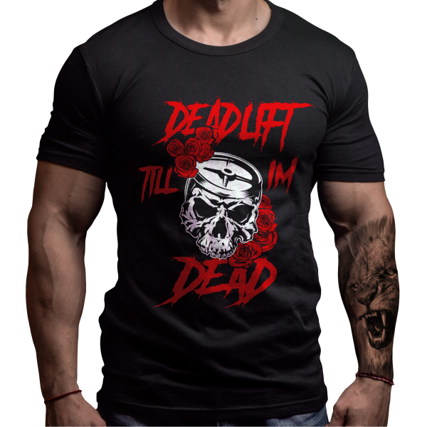 Deadlift Till I'm Dead T-Shirt